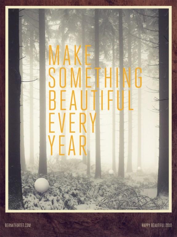 Fyi inspiration MakeSomethingBeautifulEveryYear by Bernat Fortet